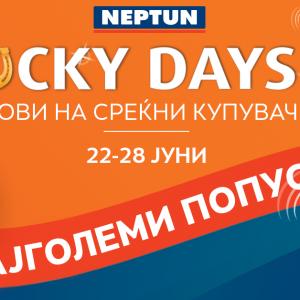 """Lucky days"" во НЕПТУН Скопје Сити Мол од 22-28 јуни – Пристигнаа најголемите попусти!"